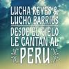 Lucha Reyes & Lucho Barrios: Desde el Cielo Le Cantan al Perú, Lucha Reyes & Lucho Barrios