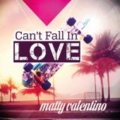 Can't Fall in Love - Matty Valentino