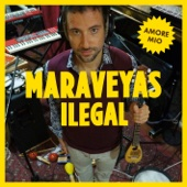 Maraveyas Ilegàl - Amore Mio artwork