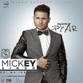 Ho Gaya Pyar (feat. DJ Ice) - Mickey Singh