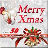 Merry Christmas: The 50 Most Beautiful Christmas Songs