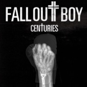 Fall Out Boy - Centuries artwork