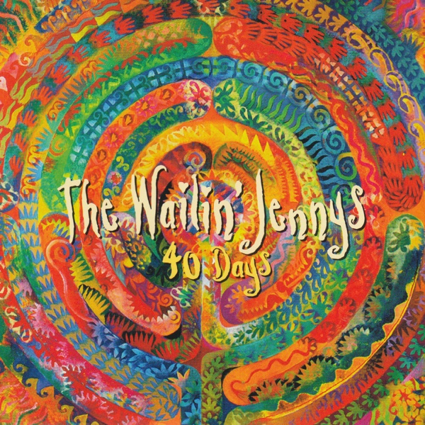 40 Days The Wailin Jennys CD cover