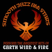 Smooth Jazz All Stars Perform the Greatest Hits of Earth Wind and Fire - Smooth Jazz All Stars