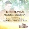 Saudade de Minha Terra (feat. Gusttavo Lima, Luan Santana, Jorge & Mateus & Chitãozinho & Xororó) - Single, Michel Teló