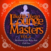 Buddah Tibetan Lounge Masters, Vol. 4 (Meditation and Relax Bar Chill Out) - Various Artists