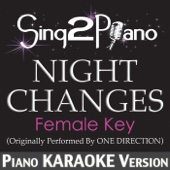 Sing2Piano - Night Changes (Female Key) [Originally Performed By One Direction] [Piano Karaoke Version] artwork