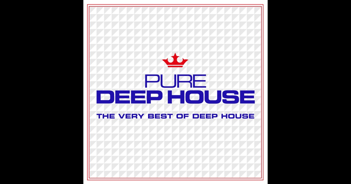 pure deep house the very best of deep house by various