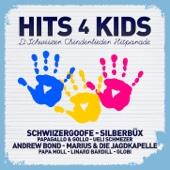 Hits 4 Kids - D'Schwiizer Chinderlieder Hitparade