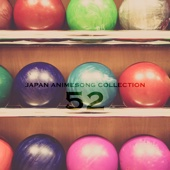 Japan Animesong Collection, Vol. 52 (アニソン ジャパン)