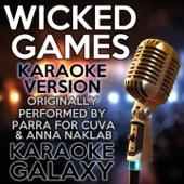 Wicked Games (Karaoke Instrumental Version) [Originally Performed By Parra for Cuva & Anna Naklab]