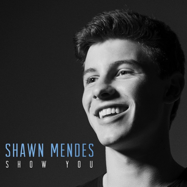 Show You - Single Album Cover by Shawn Mendes: www.covermytunes.com/cd-cover/Show_You_Single-960843193.html