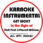 Get Lucky (In the Style of Daft Punk & Pharell Williams) [Karaoke Instrumental Version]