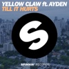 Free Download Till It Hurts (feat. Ayden) - Yellow Claw MP3 3GP MP4 FLV WEBM MKV Full HD 720p 1080p bluray