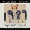 Taylor Swift Karaoke: 1989 (Deluxe), Taylor Swift