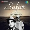Safar: The Journey by Kishore Kumar - Kishore Kumar