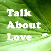 [Download] Talk About Love MP3