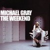 Michael Gray - The Weekend
