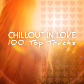 Chillout in Love - 100 Top Tracks