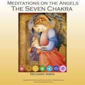 Meditations On the Angels - The Seven Chakra
