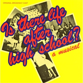 Is There Life After High School? (Original Broadway Cast Recording) [By Craig Carnelia and Jeffrey Kindley] – Various Artists