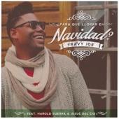 ¿Para qué llorar en Navidad? (with Harold Guerra & Josue Del Cid) - Travy Joe