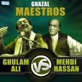 Ghazal Maestros - Ghulam Ali v/s Mehdi Hasan