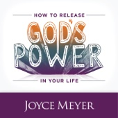 How To Release God's Power In Your Life (feat. Joyce Meyer)