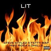 Lit (feat. Fetty Wap, Mike Rosa & D Mills) - Single