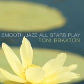Smooth Jazz All Stars - Smooth Jazz All Stars Play Toni Braxton  artwork