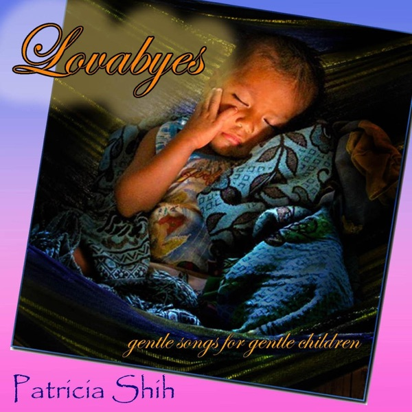 Lovabyes: Gentle Songs for Gentle Children by Patricia Shih