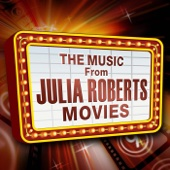 Music from Julia Roberts Movies