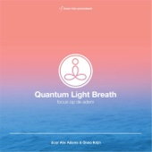 Quantum Light Breath, Focus Op de Adem