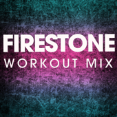 Firestone (Workout Mix)