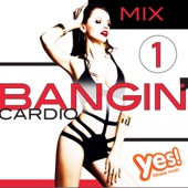 Bangin' Cardio Mix, Vol. 1 (60 Minute Non-Stop Amped-Up Workout Mix @ 145 - 160 BPM)