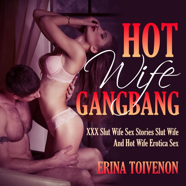 True wife gangbang stories