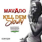 Kill Dem Slowly (Dancehall Sings Riddim - Roots) - Mavado