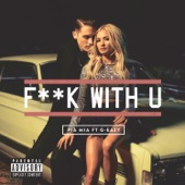 F**k With U (feat. G-Eazy) - Single