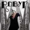 Robyn, Robyn