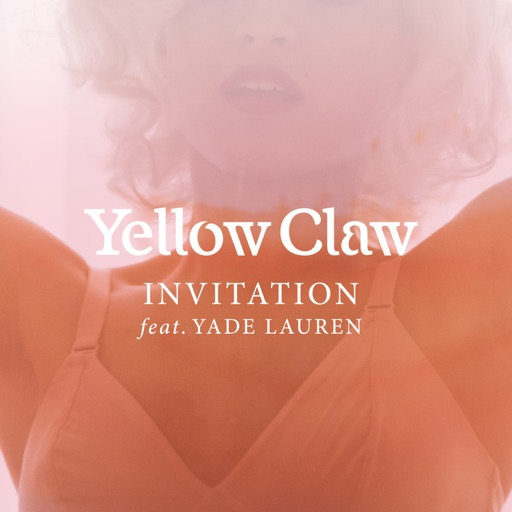 Yellow Claw - Invitation (feat. Yade Lauren)