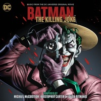 Batman: The Killing Joke (Music From the DC Universe Original Movie)