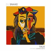 [Download] DJ Snake Talk (feat. George Maple) MP3