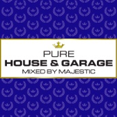 Majestic - Pure House & Garage (Mixed by Majestic) artwork