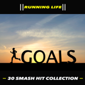 Running Life - GOALS - 30 Smash Hits Collection