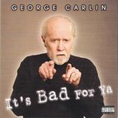 It's Bad For Ya - George Carlin Cover Art