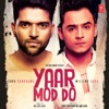 Yaar Mod Do - Single