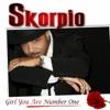 Girl You Are Number One - Single - Skorpio, Skorpio