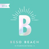 Beso Beach Formentera 2016 - Various Artists