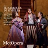 Rossini: Il barbiere di Siviglia (Recorded Live at The Met - October 1, 2011), The Metropolitan Opera, Isabel Leonard, Javier Camarena, Peter Mattei, Maurizio Muraro, Paata Burchuladze & Maurizio Benini