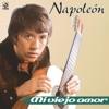 Mi Viejo Amor, Napoleon